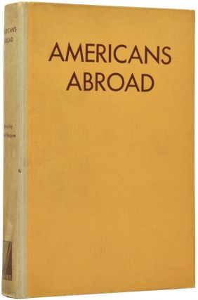 Americans Abroad: An Anthology. With Autographed Photographs and Biographic Sketches of the...