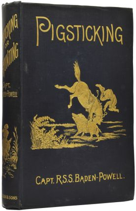 Pigsticking, or Hog-Hunting. A Complete Account for Sportsmen and others. Captain R. S. S....