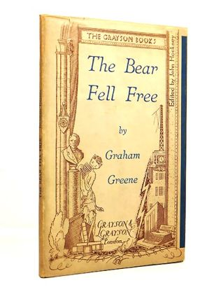 The Bear Fell Free. Graham GREENE