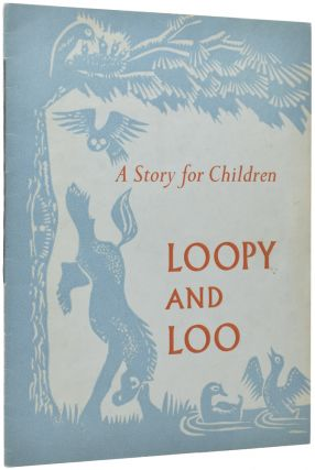 The Story of Loopy and Loo. Especially Written for Children of All Ages. Lydia M. PICKERING,...