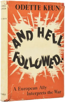 And Hell Followed... A European Ally interprets the War for Ordinary People like herself. Odette...