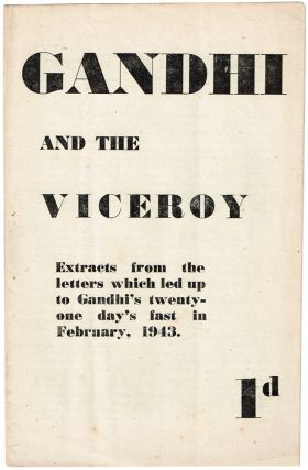 Gandhi and the Viceroy. Extracts from the letters which led up to Gandhi's twenty-one day's fast...