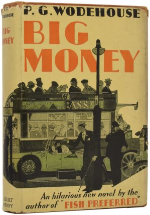 Big Money. P. G. WODEHOUSE, Pelham Grenville