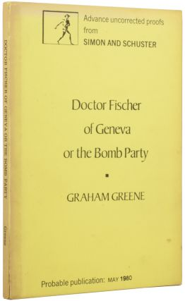 Doctor Fischer of Geneva or The Bomb Party. Graham GREENE