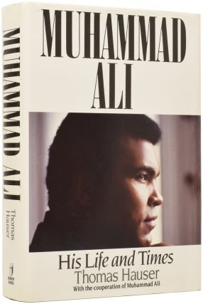 Muhammad Ali. His Life and Times. Thomas HAUSER, born 1946