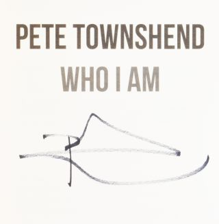 Who I Am. Pete TOWNSEND, born 1945
