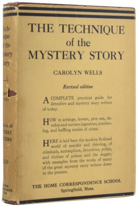 The Technique of the Mystery Story. A complete practical guide for detective and mystery story...