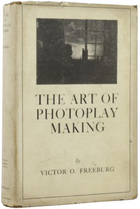 The Art of Photoplay Making. Victor Oscar FREEBURG