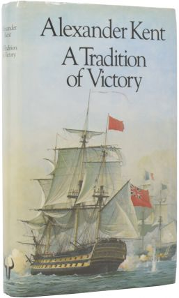 A Tradition of Victory. Alexander KENT, Douglas Edward REEMAN