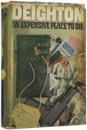 An Expensive Place to Die. Len DEIGHTON, born 1929