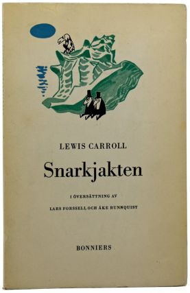 Snarkjakten [The Hunting of the Snark]. Illustrated by Tove Jansson. Lewis CARROLL, pseud....