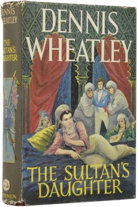 The Sultan's Daughter. Dennis WHEATLEY