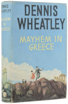 Mayhem in Greece. Dennis WHEATLEY