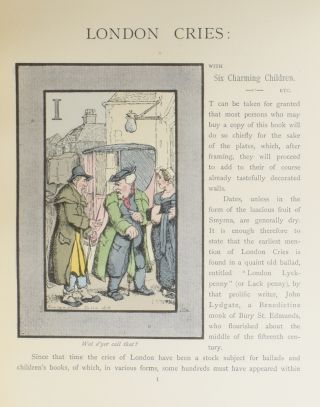 London Cries: with Six Charming Children, printed direct from stippled plates in the Bartolozzi style, and duplicated in red and brown, and about forty other illustrations, including ten of Rowlandson's humorous subjects in facsimile, and tinted; examples by George Cruikshank, Joseph Crawhill, etc., etc.