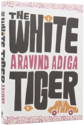 The White Tiger. Aravind ADIGA, born 1974.