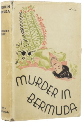 Murder in Bermuda. Willoughby SHARP.
