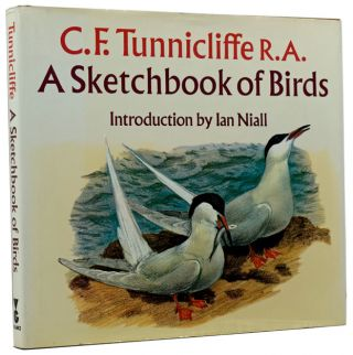 A Sketchbook of Birds. C. F. TUNNICLIFFE, Ian NIALL, introduction
