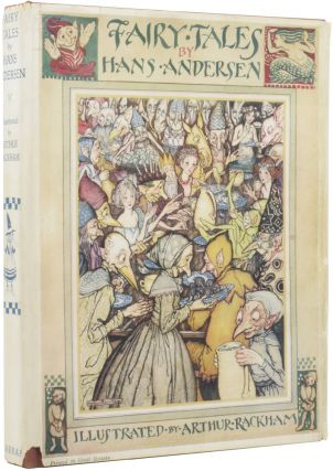 Fairy Tales by Hans Andersen. Illustrated by Arthur Rackham. Hans Christian ANDERSEN, Arthur RACKHAM