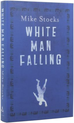 White Man Falling. Mike STOCKS, born 1965