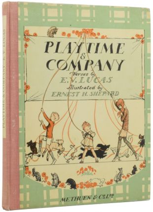 Playtime and Company: A Book for Little Children. E. V. LUCAS, E. H. SHEPARD