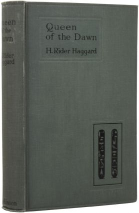 Queen of The Dawn. Henry Rider HAGGARD, Sir