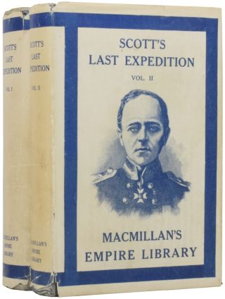 Scott's Last Expedition. Vol. I being the Journals of Captain R. F. Scott, R.N., C.V.O., Vol. II...