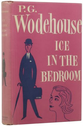Ice in the Bedroom. P. G. WODEHOUSE, Pelham Grenville