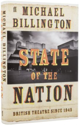 State of the Nation: British Theatre since 1945. Michael BILLINGTON, born 1939