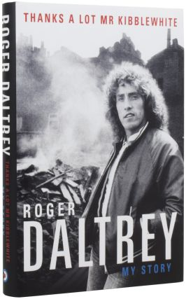 Thanks a Lot Mr Kibblewhite. Roger DALTREY, born 1944