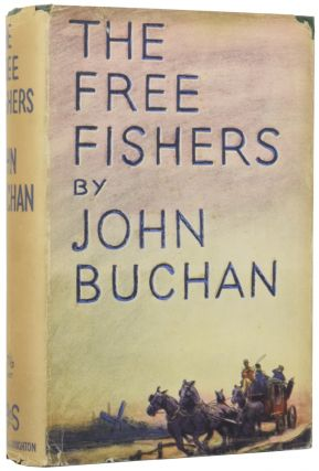 The Free Fishers. John BUCHAN, 1st Baron Tweedsmuir