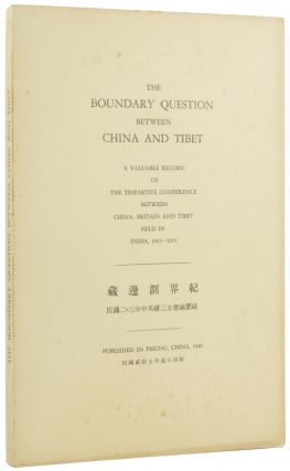 Simla Accord] The Boundary Question between China and Tibet: A Valuable Record of the Tripartite...