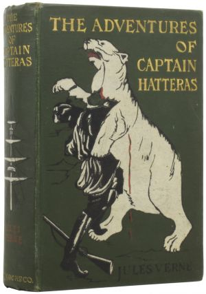 Adventures of Captain Hatteras [being; 'The English at The North Pole' and 'The Ice Desert']....