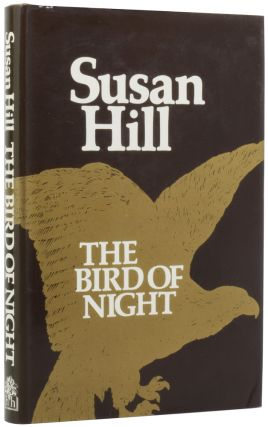 The Bird of Night. Susan HILL, born 1942