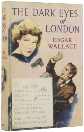 The Dark Eyes of London. Edgar WALLACE, Richard Horatio