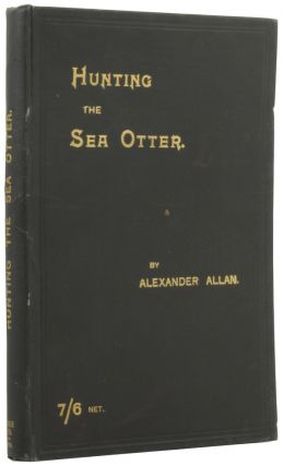 Hunting the Sea Otter. Alexander ALLAN