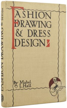 Fashion Drawing and Dress Design. A Handbook dealing with Proportion, construction, pose and...