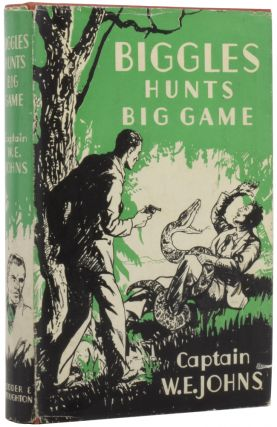 Biggles Hunts Big Game. Captain W. E. JOHNS