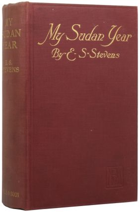 My Sudan Year. E. S. STEVENS, Ethel Stefana DROWER