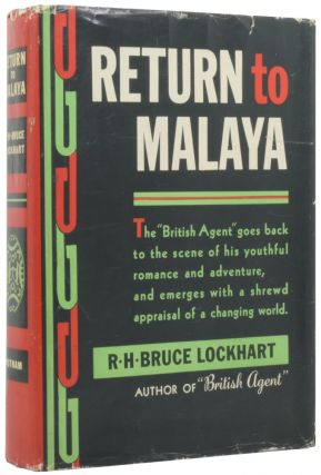 Return to Malaya. Sir Robert Bruce LOCKHART