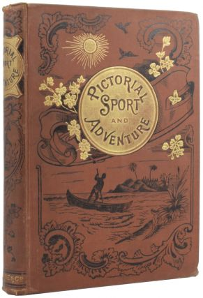 Pictorial Sport and Adventure, being a record of daring and marvellous escapes by field and...