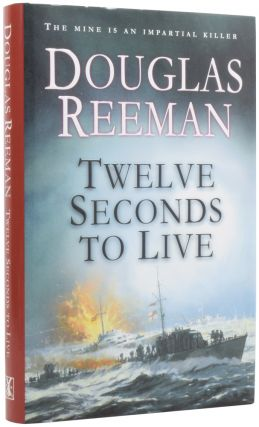Twelve Seconds to Live. Douglas REEMAN