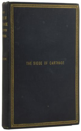 The Siege of Carthage (An Historical Episode), and Other Poems. S. H. SLEIGH
