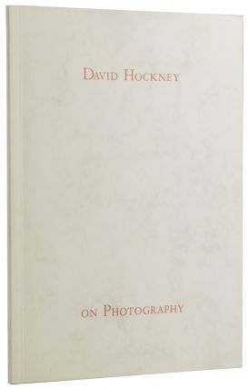 On Photography: A Lecture at the Victoria and Albert Museum, November 1983. David HOCKNEY, born 1937