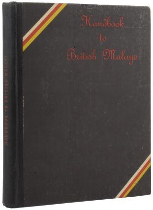 Handbook to British Malaya [1937]. R. L. GERMAN