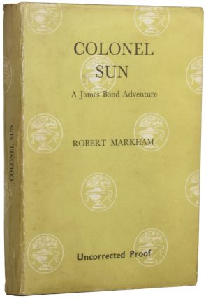 Colonel Sun. A James Bond Adventure. Robert MARKHAM, Kingsley AMIS, Sir