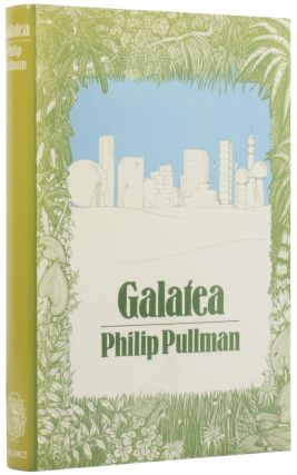 Galatea. A Novel. Philip PULLMAN, born 1946