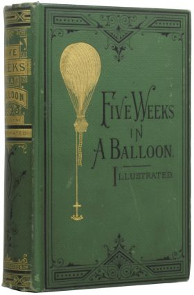 Five Weeks In a Balloon. Journeys and Discoveries in Africa by Three Englishmen. Translated from...