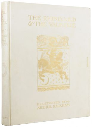 The Rhinegold and the Valkyrie With Illustrations by Arthur Rackham. Translated by Margaret...
