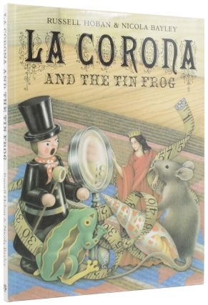 La Corona and the Tin Frog. Russell HOBAN, Nicola BAYLEY