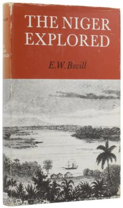 The Niger Explored. E. W. BOVILL